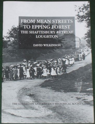 From Mean Streets to Epping Forest, The Shaftesbury Retreat Loughton, by David Wilkinson